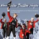 Wenn Tiroler Buabm singen